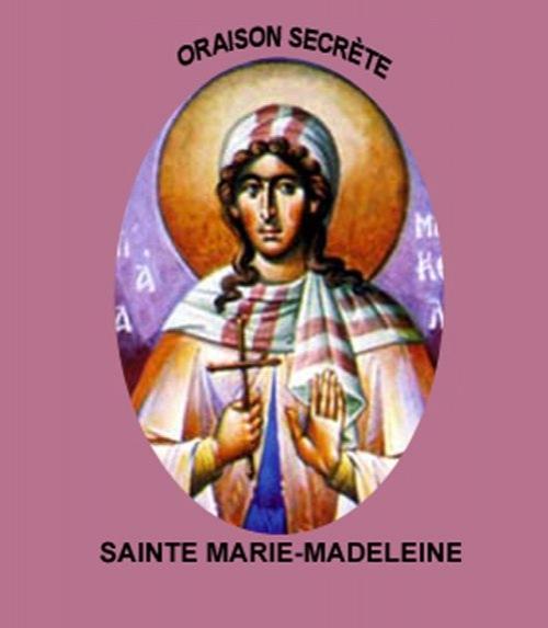 Oraison secrète de sainte marie-madeleine