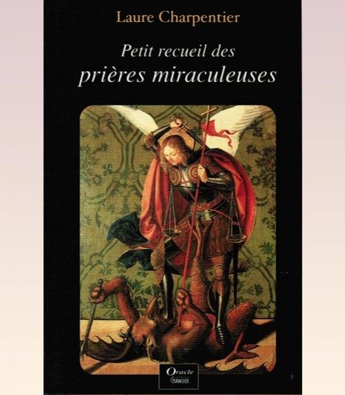 Petit recueil des pri�res miraculeuses