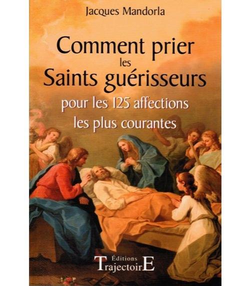 Comment prier avec les Saints Gu�risseurs
