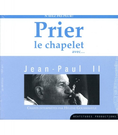 Chants Prier le chapelet avec Jean-Paul II